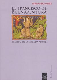 El Francisco de Buenaventura. Lectura de la Leyenda mayor