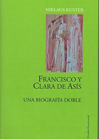 Francisco y Clara de Asís. Una biografía doble