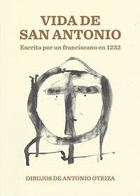 Vida de San Antonio. Escrita por un franciscano en 1232
