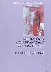 En diálogo con Francisco y Clara de Asís. Cuestiones abiertas