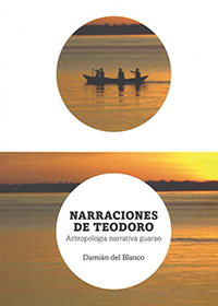 978-84-85064-76-2 Narraciones de Teodoro. Antropología narrativa guarao